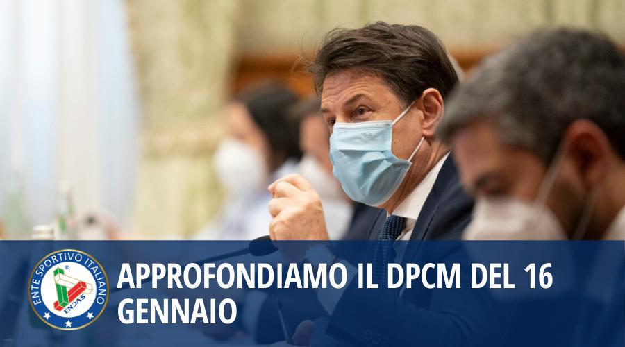 Approfondiamo il DPCM del 16 Gennaio