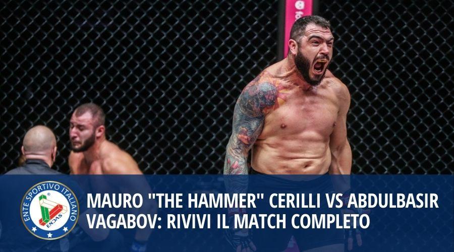 "Mauro ""The Hammer"" Cerilli vs Abdulbasir Vagabov: rivivi il match completo"